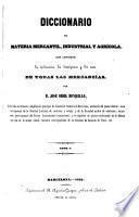 Diccionario de materia mercantil, industrial y agrícola