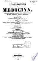 Diccionario de medicina, cirugía, farmacia, medicina legal, física, química, botánica, mineralogía, zoología y veterinaria