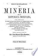 Diccionario de minería de la República Mexicana