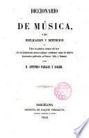 Diccionario de mùsica, o sea explicación y definición de todas las palabras técnicas del Arte...