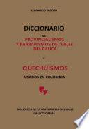 Diccionario de provincialismos y barbarismos del Valle del Cauca y Quechuismos usados en Colombia