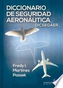 Diccionario de Seguridad Aeronáutica (DICSEGAER)