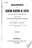 Diccionario del derecho marítimo de España en sus relaciones con la marina mercante