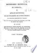 Diccionario elemental de farmacia o aplicaciones de los fundamentos de la chímica moderna a las principales operaciones de farmacia