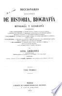 Diccionario enciclopédico de historia, biografía, mitología y geografía