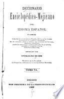 Diccionario enciclopédico-mejicano del idioma español