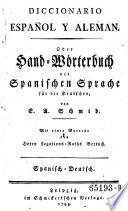Diccionario Espanol y Aleman oder Hand-Wörterbuch der Spanischen Sprache für die Deutschen