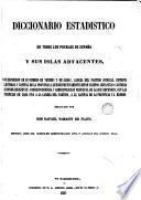 Diccionario estadístico de todos los pueblos de España y sus islas adyacentes