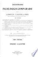 Diccionario filológico-comparado de la lengua castellana (precedido de una introducción del Dr. D. Vicente F. Lopez) ...
