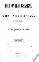 Diccionario general del notariado de España u ultramar
