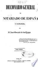 Diccionario general del notariado de España y Ultramar: A (1853. 492 p.)