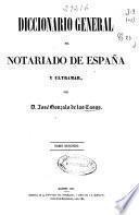 Diccionario general del notariado de España y Ultramar: B-Coll (1853. 504 p.)