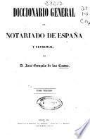 Diccionario general del notariado de España y Ultramar: Com-Cuz (1853. 441 p.)