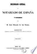 Diccionario general del notariado de España y ultramar