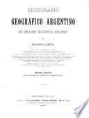 Diccionario geográfico argentino, con ampliaciones enciclopédicas rioplatenses