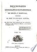 Diccionario geografico-estadistico de España y Portugal: Pesqueiras (prov. de Tuy)-San Juan della Nava, 1827