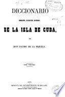 Diccionario geografico, estadistico, historico de la Isla de Cuba: (621 p.)
