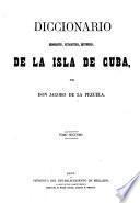 Diccionario geográfico, estadístico, histórico, de la isla de Cuba