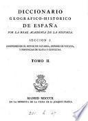 Diccionario geográfico-histórico de España. 2 secc. [Pt. 1 is in 2 vols. With] Supl. a la seccion segunda