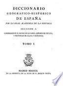 Diccionario geografico-historico de Espana por la Real Academia de la historia