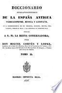 Diccionario geografico-historico de la España antigua, Tarraconense, Bẽtica y Lusitana