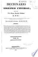 Diccionario geográfico universal dedicado a la Reina Nuestra Señora