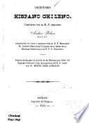 Diccionario hispano chileno [and chileno hispano]
