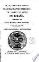Diccionario histórico de los más ilustres profesores de las bellas artes en España, 1