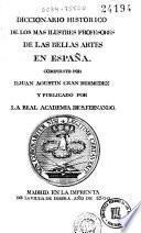 Diccionario histórico de los más ilustres profesores de las bellas artes en España, 4