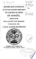 Diccionario histórico de los más ilustres profesores de las Bellas Artes en España: Tomo quinto T-V