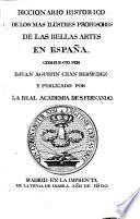 Diccionario histórico de los más ilustres profesores de las Bellas Artes en España: Tomo segundo D-J