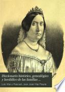 Diccionario histórico, genealógico y heráldico de las familias ilustres de la monarquía española