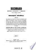 Diccionario Historico, Genealogico y Heraldico de las Familias Ilustres de la Monarquia Espanola