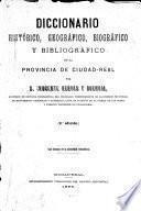 Diccionario histórico, geográfico, biográfico y bibliográfico de la provincia de Ciudad-Real