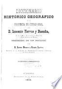 Diccionario histórico geográfico de la provincia de Ciudad-Real