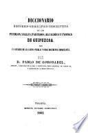Diccionario histórico-geográfico-descriptivo de los pueblos, valles, partidos, alcaldías y uniones de Guipúzcoa