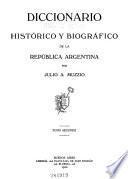 Diccionario histórico y biográfico de la República Argentina