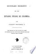 Diccionario jeográfico de los Estados Unidos de Colombia