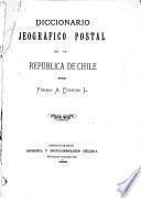 Diccionario jeográfico postal de la República de Chile