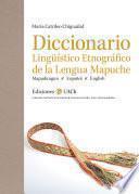 Diccionario Lingüístico Etnográfico de la Lengua Mapuche