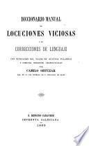 Diccionario manual de locuciones viciosas y de correcciones de lenguaje