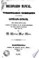 Diccionario manual o Vocabulario completo de las lenguas Castellana - Catalana