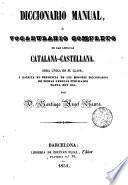 Diccionario Manual ó Vocabulario completo de las lenguas Catalana - Castellana
