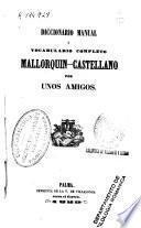 Diccionario manual o vocabulario completo mallorquín castellano