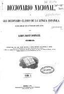 Diccionario nacional ó Gran diccionario clásico de la lengua española ...: A-G (907 p., [1] h. de grab.)