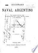 Diccionario naval argentino que contiene cinco mil voces de las mas usadas en la marina española, inglesa y sud-americanas