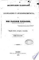 Diccionario razonado de legislación y jurisprudencia: EC-JU (1839. 834 p.)