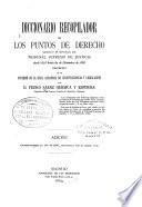 Diccionario recopilador de los puntos de derecho resueltos en sentencias del Tribunal Supremo de Justicia