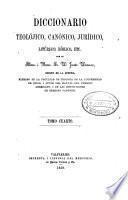 Diccionario teolójico, canónico, jurídico, litúrjico, bíblico, etc