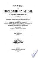 Diccionario universal de historia y de geografía. Apéndice ... Colección de artículos relativos à la república mexicana